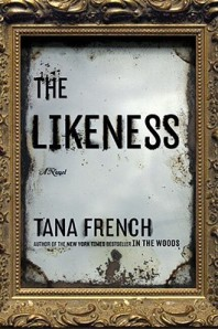 The Likeness by Tana French, Book 2 Dublin Murder Squad series