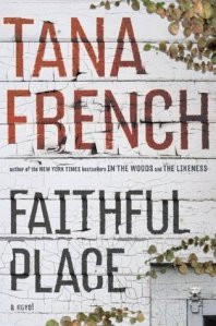 Faithful Place by Tana French, Book 3 Dublin Murder Squad series